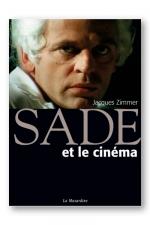 Sade et le cinéma : Un homme libre mais trop en avance sur son temps!