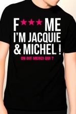 Tee-shirt Jacquie et Michel Fuck Me : T-shirt humoristique Jacquie et Michel pour ne jamais rentrer bredouille !